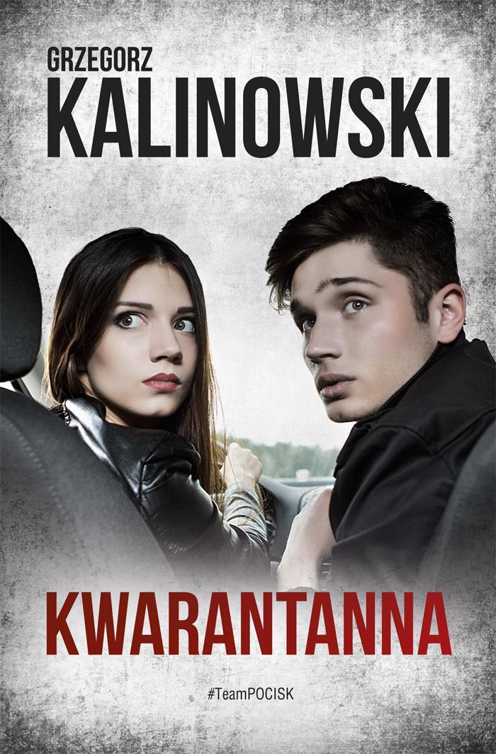 Kwarantanna fesjbukowa powieść Grzegorza Kalinowskiego